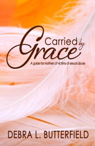 Carried by Grace by author Debra L. Butterfield
