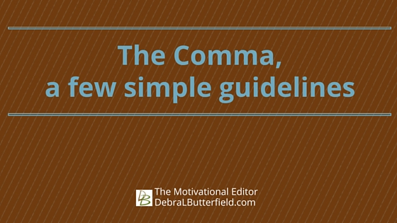The Comma, a few simple guidelines on using commas