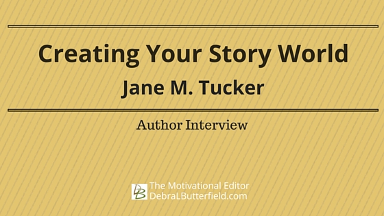 Creating Your Story World Jane M Tucker