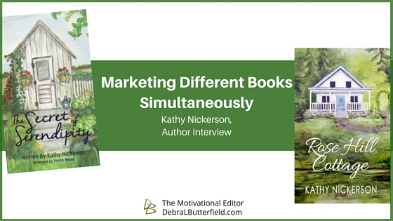 Marketing Different Books Simultaneously Kathy Nickerson Interview