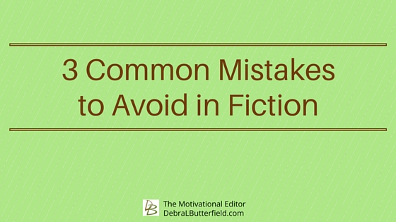 3 Common Mistakes to Avoid in Fiction