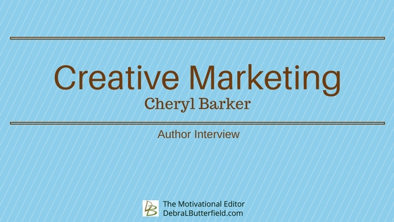 Creative marketing Cheryl Barker author interview