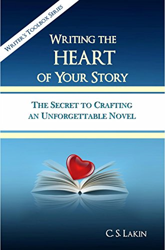 book cover Writing the Heart of Your Story by CS Lakin