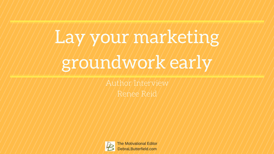 Renee Reid interview Lay your marketing groundwork early